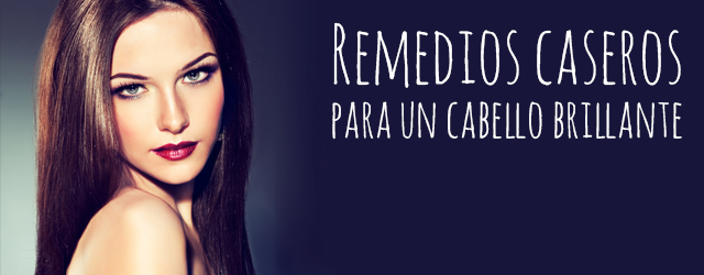 remedios caseros cabello brillante